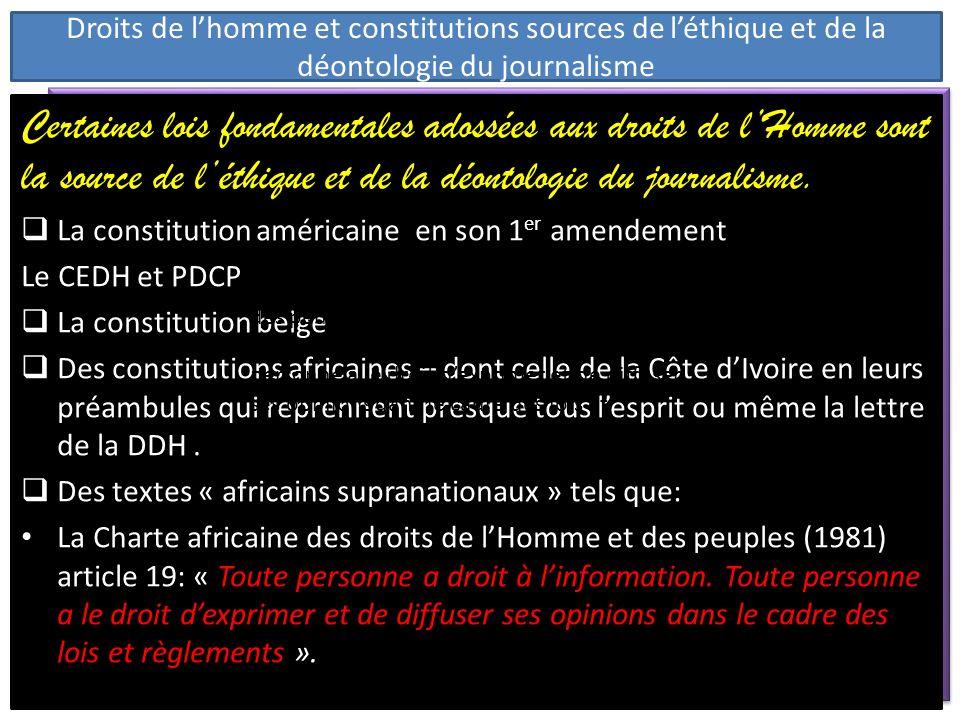 Droits de lhomme et constitutions sources de léthique et de la déontologie du journalisme Le droit à recevoir de linformation Il fait partie des droit