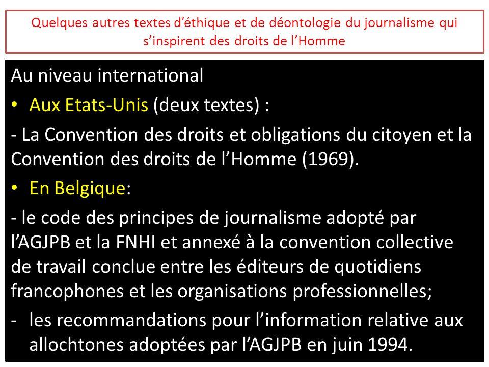 Quelques autres textes déthique et de déontologie du journalisme qui sinspirent des droits de lHomme Au niveau international Aux Etats-Unis (deux text