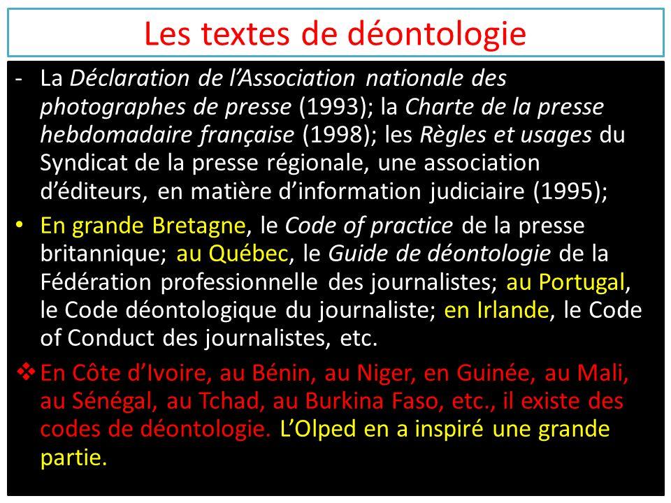 Les textes de déontologie -La Déclaration de lAssociation nationale des photographes de presse (1993); la Charte de la presse hebdomadaire française (