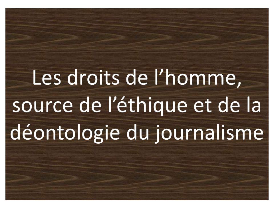 Les droits de lhomme, source de léthique et de la déontologie du journalisme