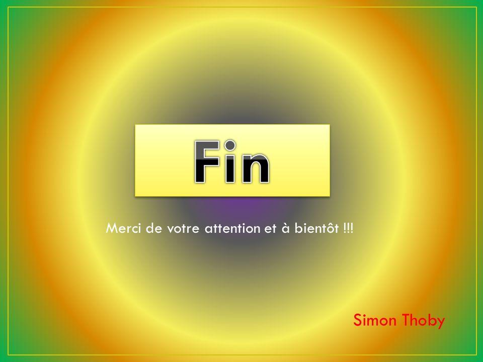 Merci de votre attention et à bientôt !!! Simon Thoby