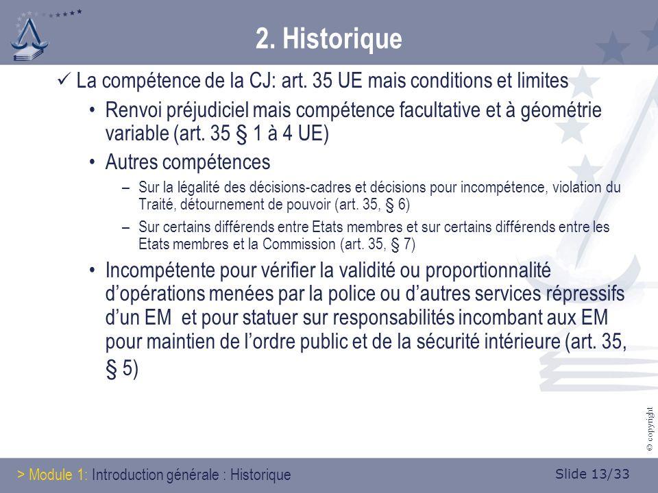 Slide 13/33 © copyright 2. Historique La compétence de la CJ: art.