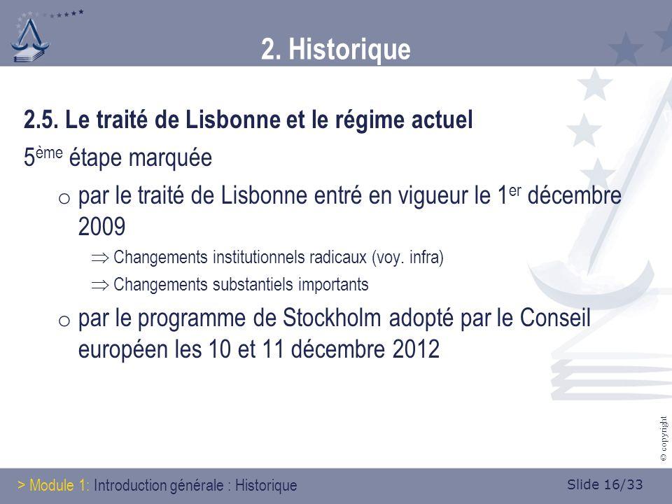Slide 16/33 © copyright 2. Historique 2.5.