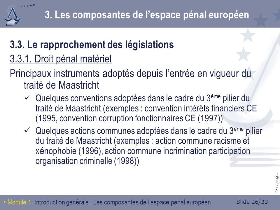 Slide 26/33 © copyright 3.3. Le rapprochement des législations 3.3.1.