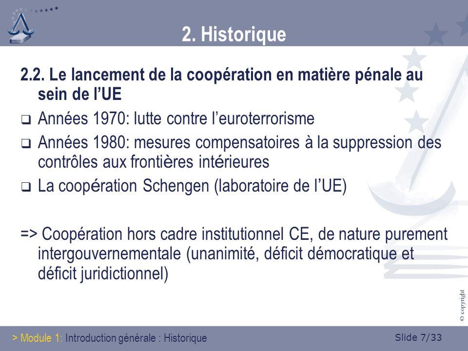 Slide 28/33 © copyright Directives adoptées Soit avant lentrée en vigueur du traité de Lisbonne (exemples: directive sur la protection de lenvironnement par le droit pénal (2008), directive relative à la pollution causée par les navires (2009) et directive prévoyant des sanctions pénales à lencontre des employeurs de ressortissants de pays tiers en séjour irrégulier (2009)) Soit depuis lentrée en vigueur du traité de Lisbonne (exemples :directive relative à la prévention de la traite des êtres humains et la lutte contre ce phénomène (2011) et directive relative à la lutte contre les abus sexuels et lexploitation sexuelle des enfants et la pédopornographie (2011) Structure de ces instruments plus ou moins identique Limites du rapprochement réalisé… 3.