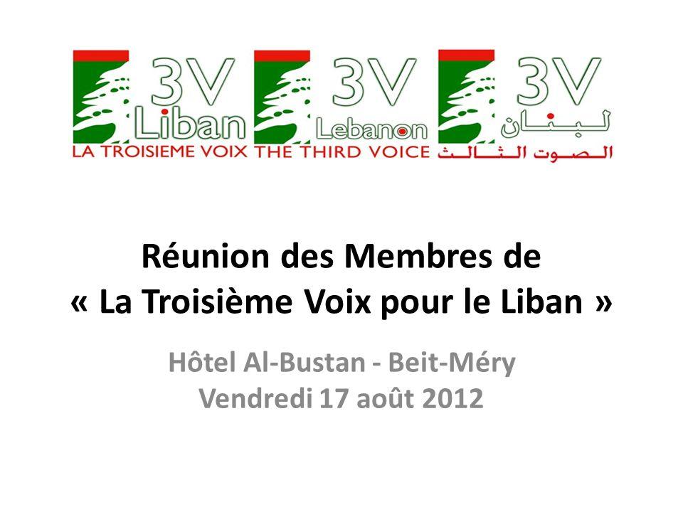 Réunion des Membres de « La Troisième Voix pour le Liban » Hôtel Al-Bustan - Beit-Méry Vendredi 17 août 2012