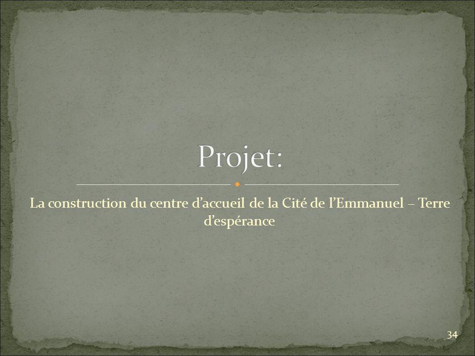La construction du centre daccueil de la Cité de lEmmanuel – Terre despérance 34