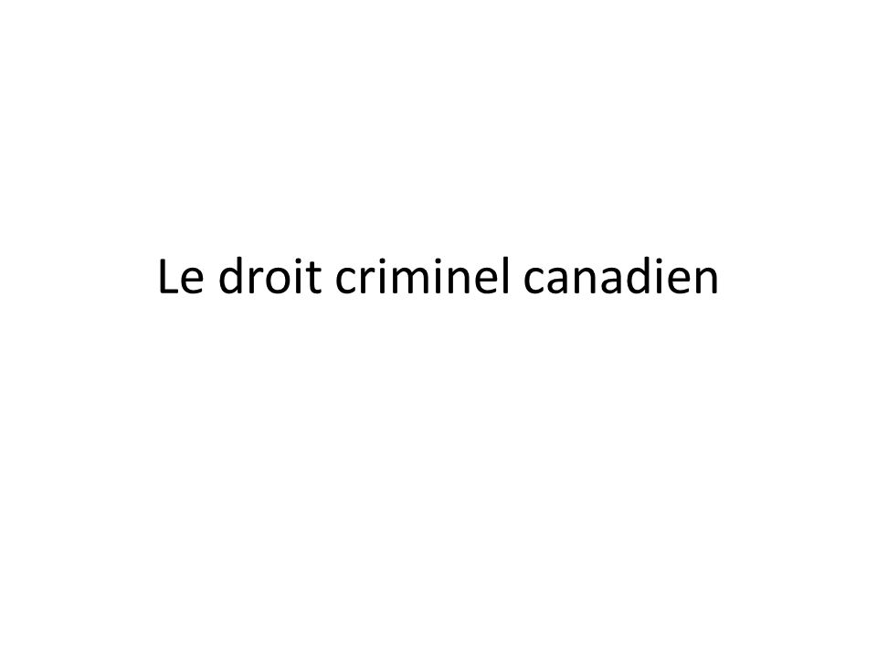 Le droit criminel canadien