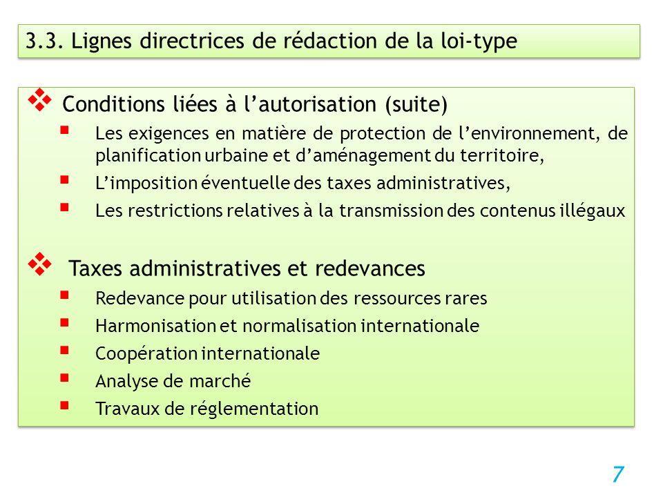 7 3.3. Lignes directrices de rédaction de la loi-type Conditions liées à lautorisation (suite) Les exigences en matière de protection de lenvironnemen