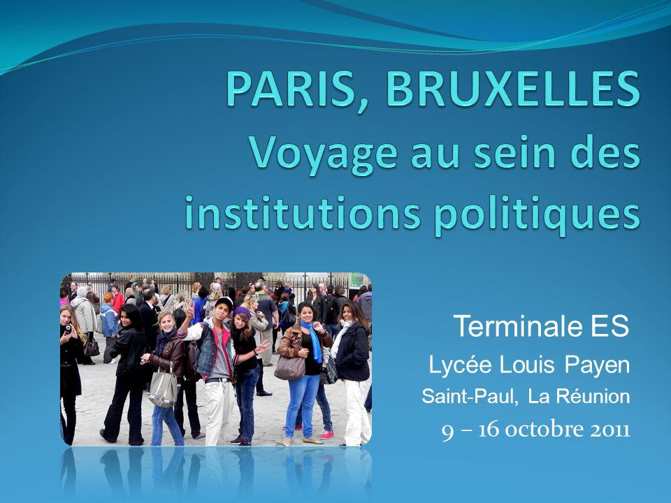 Terminale ES Lycée Louis Payen Saint-Paul, La Réunion 9 – 16 octobre 2011