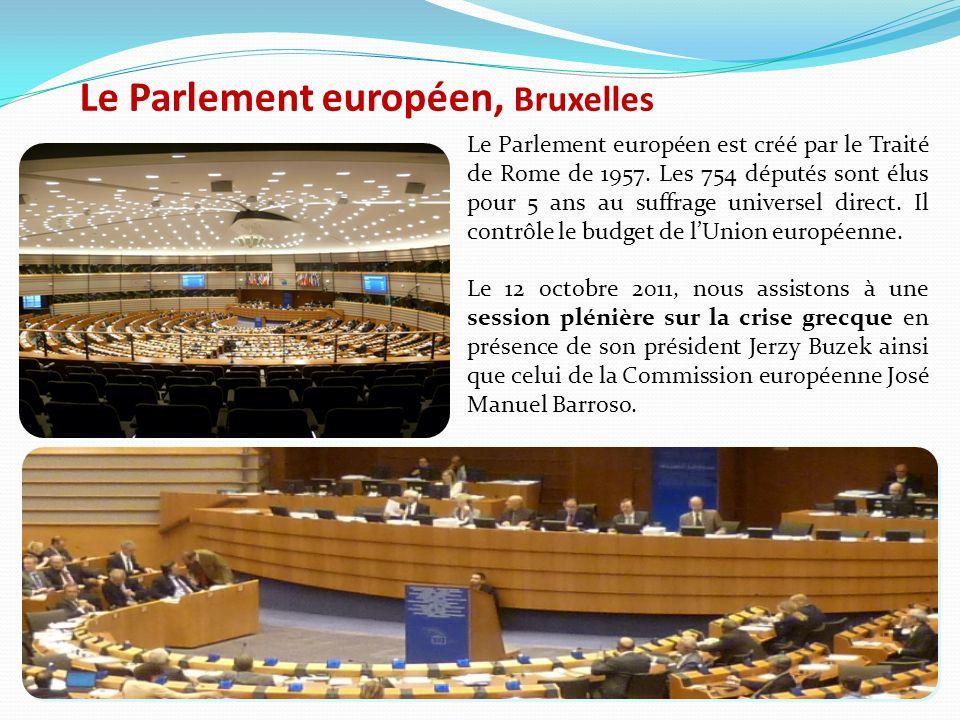 Le Parlement européen, Bruxelles Le Parlement européen est créé par le Traité de Rome de 1957.