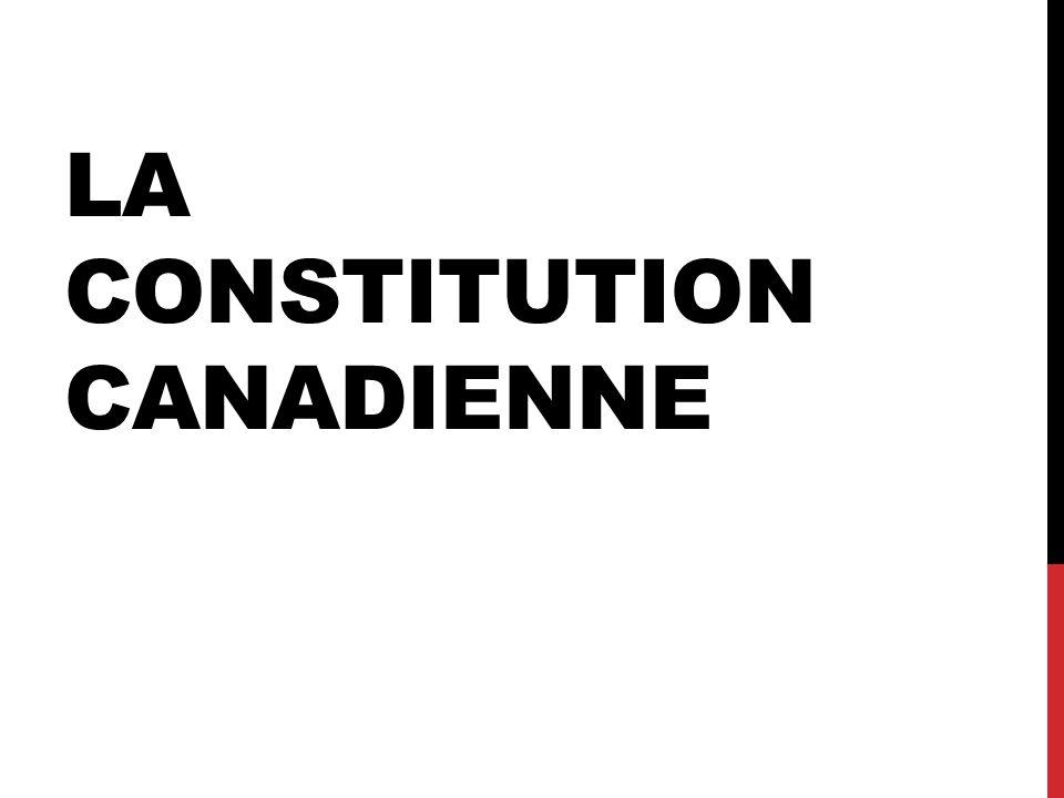 À QUOI SERT LA CONSTITUTION CANADIENNE.