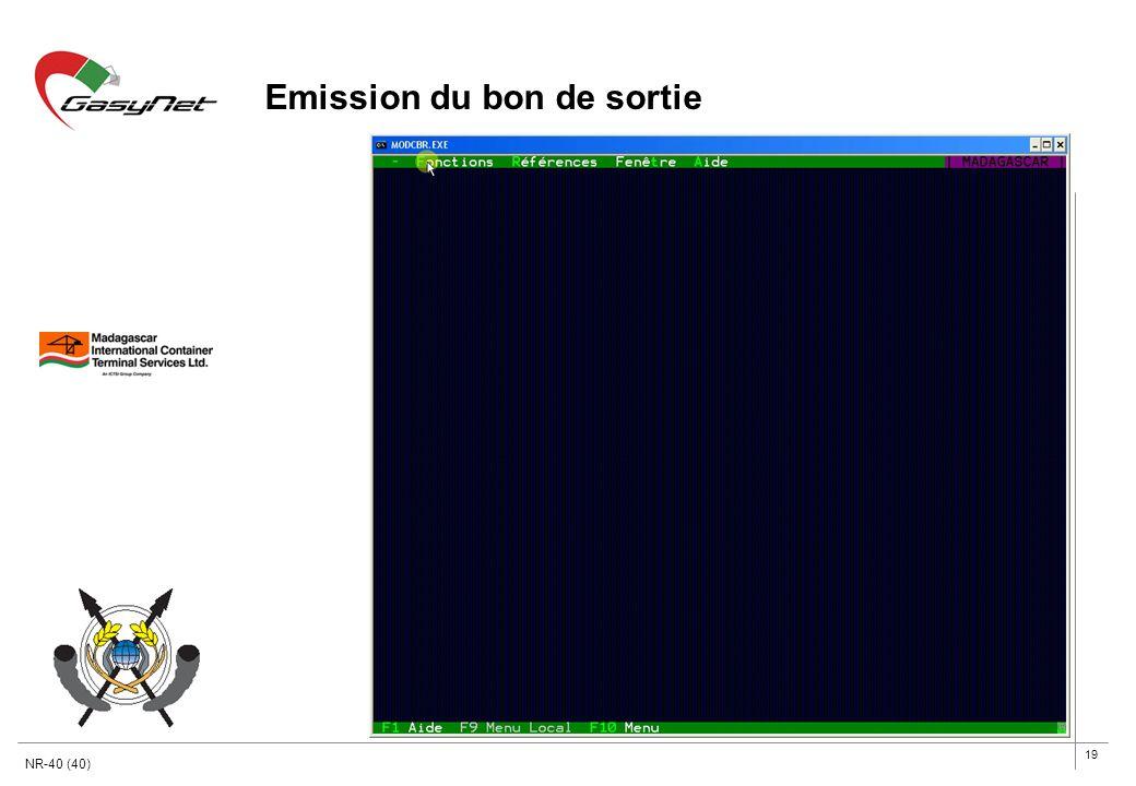 19 Emission du bon de sortie NR-40 (40)