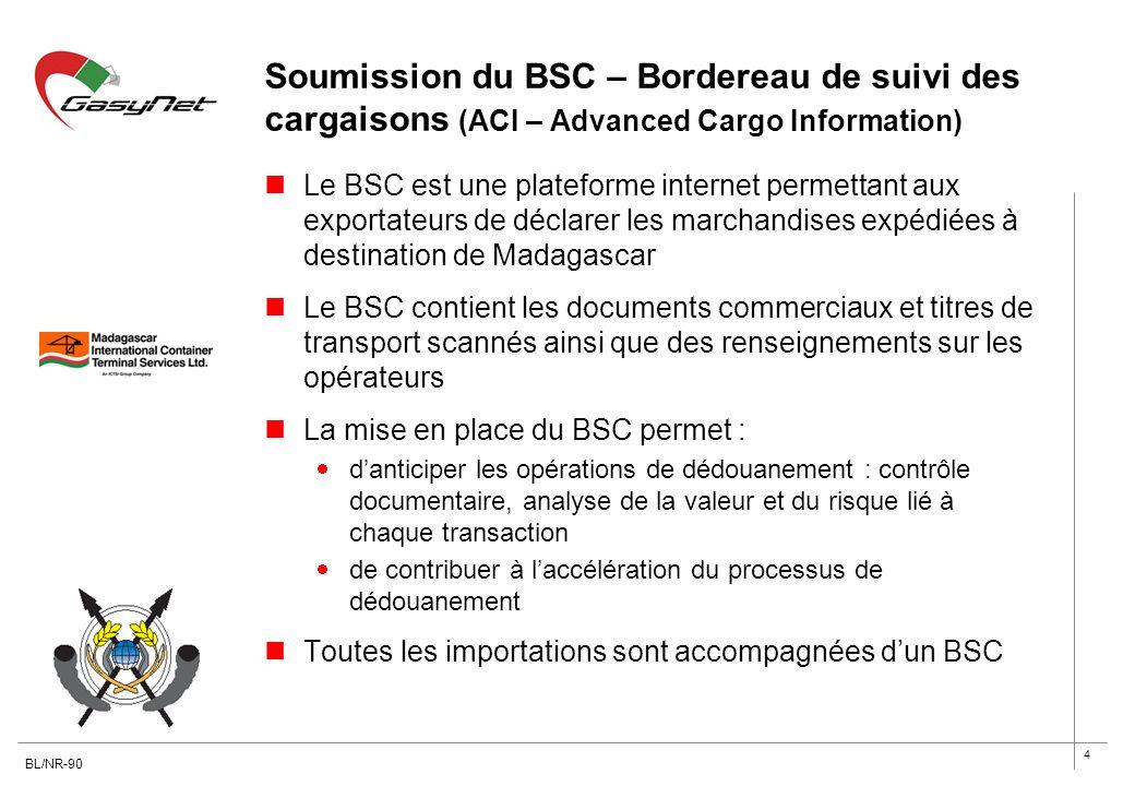 4 Soumission du BSC – Bordereau de suivi des cargaisons (ACI – Advanced Cargo Information) Le BSC est une plateforme internet permettant aux exportate