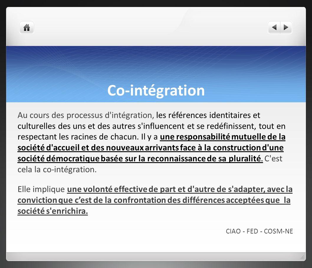 Co-intégration Au cours des processus d'intégration, les références identitaires et culturelles des uns et des autres s'influencent et se redéfinissen