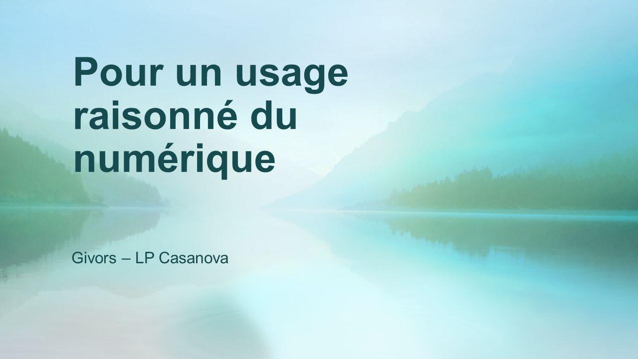 Pour un usage raisonné du numérique Givors – LP Casanova