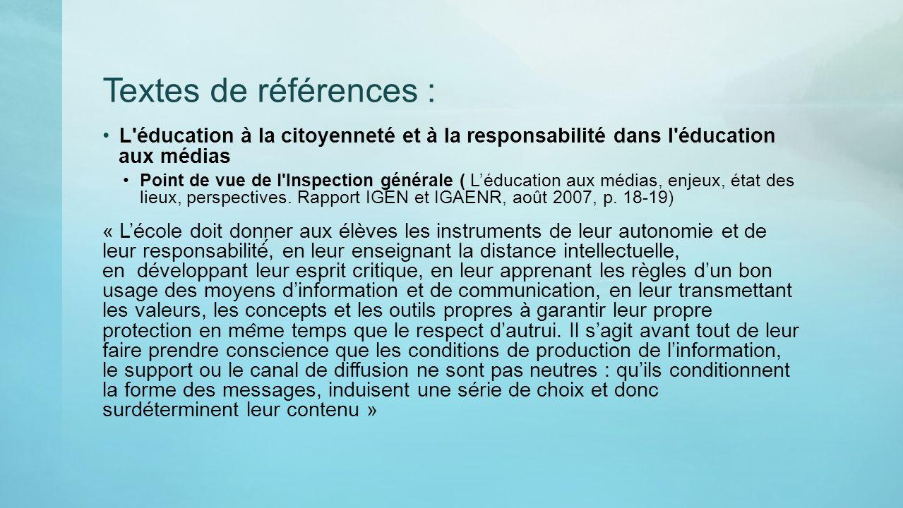 Textes de références : L'éducation à la citoyenneté et à la responsabilité dans l'éducation aux médias Point de vue de l'Inspection générale ( Léducat