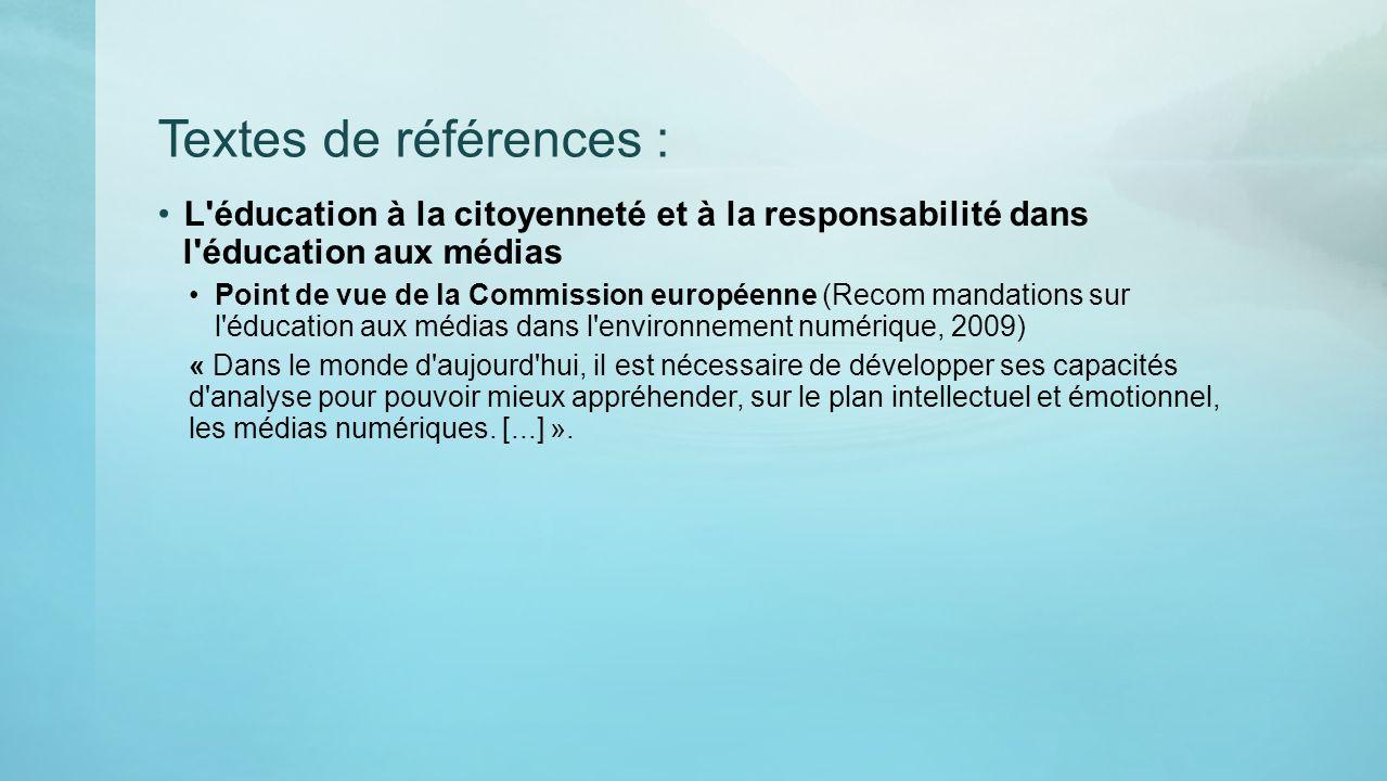 Textes de références : L'éducation à la citoyenneté et à la responsabilité dans l'éducation aux médias Point de vue de la Commission européenne (Recom