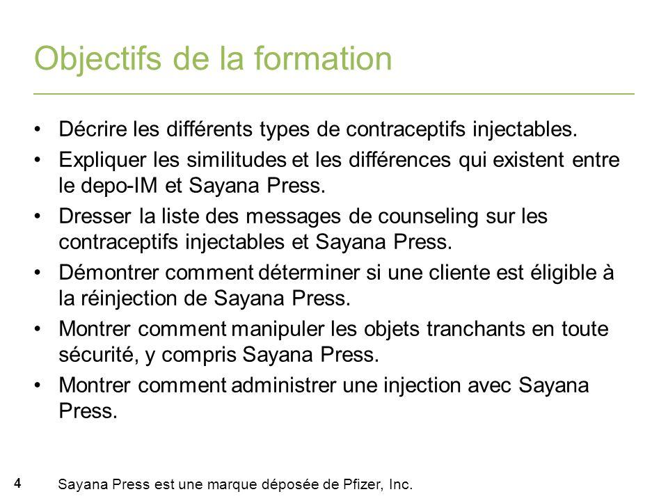 i 4 Objectifs de la formation Décrire les différents types de contraceptifs injectables. Expliquer les similitudes et les différences qui existent ent