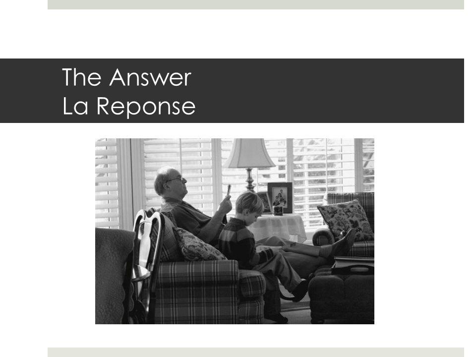 The Answer La Reponse