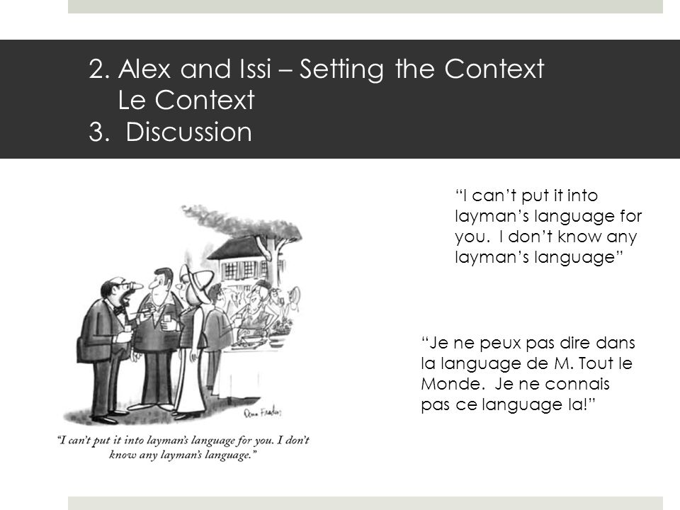 2. Alex and Issi – Setting the Context Le Context 3.