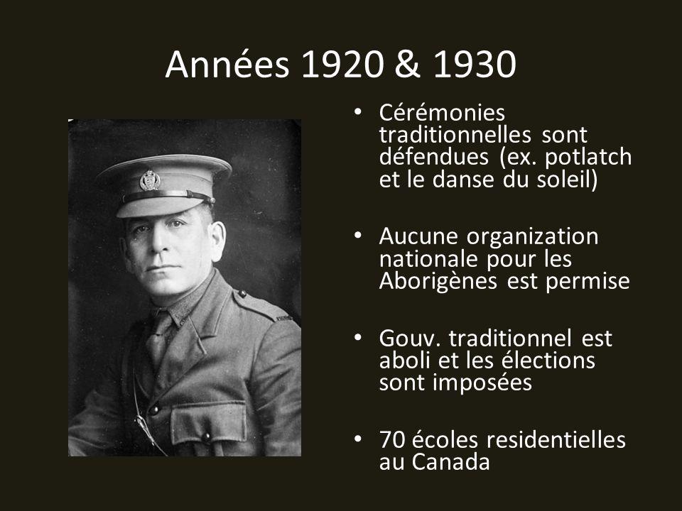 Années 1920 & 1930 Cérémonies traditionnelles sont défendues (ex.