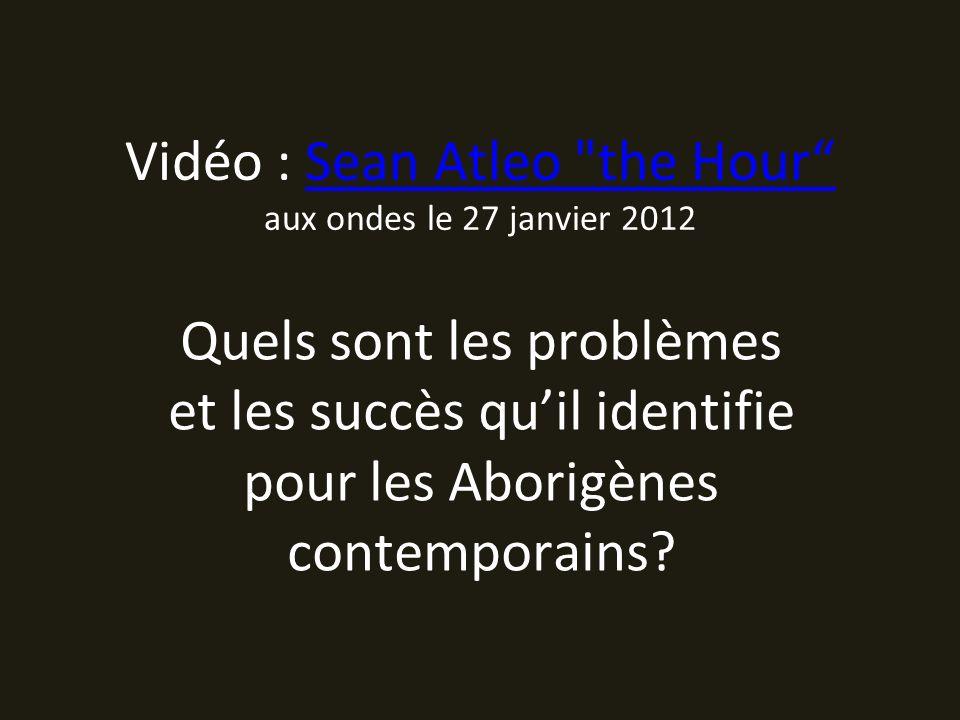 Vidéo : Sean Atleo the Hour aux ondes le 27 janvier 2012Sean Atleo the Hour Quels sont les problèmes et les succès quil identifie pour les Aborigènes contemporains?