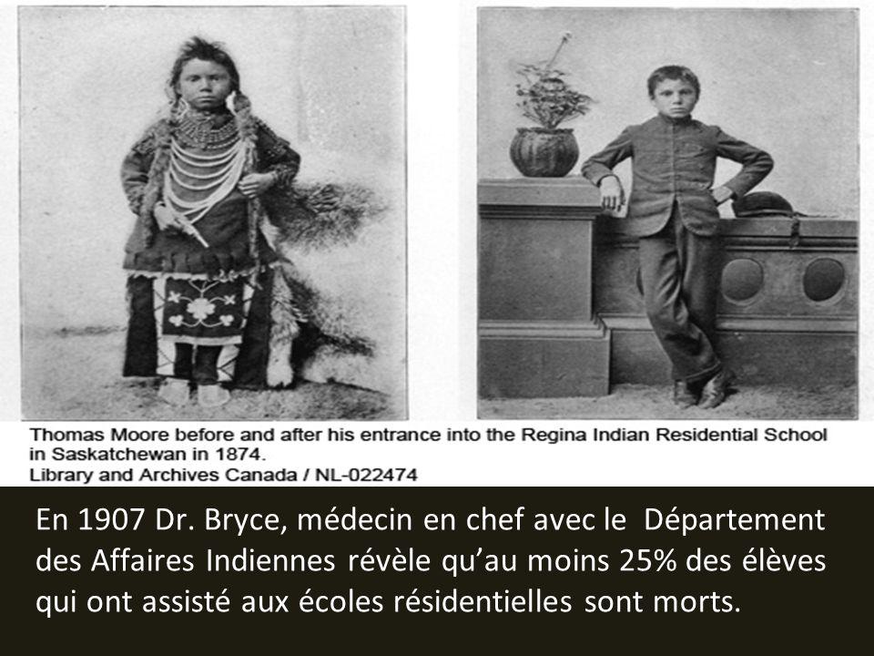 En 1907 Dr. Bryce, médecin en chef avec le Département des Affaires Indiennes révèle quau moins 25% des élèves qui ont assisté aux écoles résidentiell