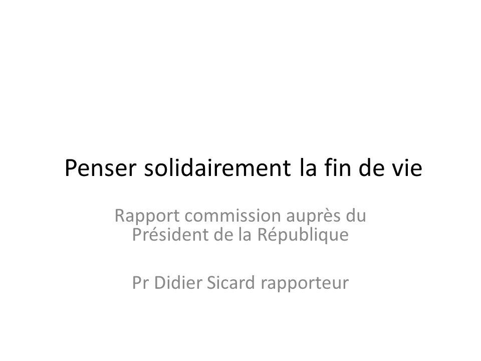 Penser solidairement la fin de vie Rapport commission auprès du Président de la République Pr Didier Sicard rapporteur