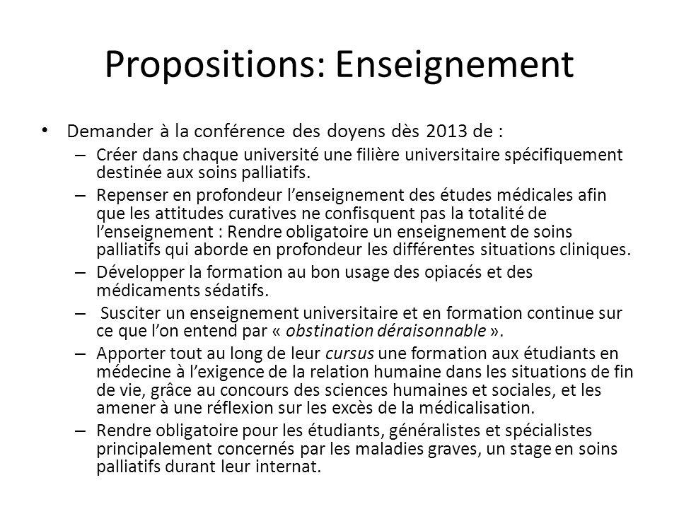 Propositions: Enseignement Demander à la conférence des doyens dès 2013 de : – Créer dans chaque université une filière universitaire spécifiquement d