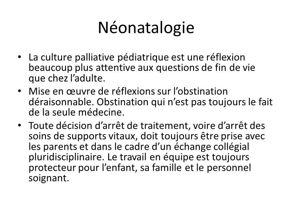Néonatalogie La culture palliative pédiatrique est une réflexion beaucoup plus attentive aux questions de fin de vie que chez ladulte. Mise en œuvre d