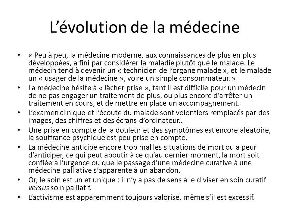 Lévolution de la médecine « Peu à peu, la médecine moderne, aux connaissances de plus en plus développées, a fini par considérer la maladie plutôt que