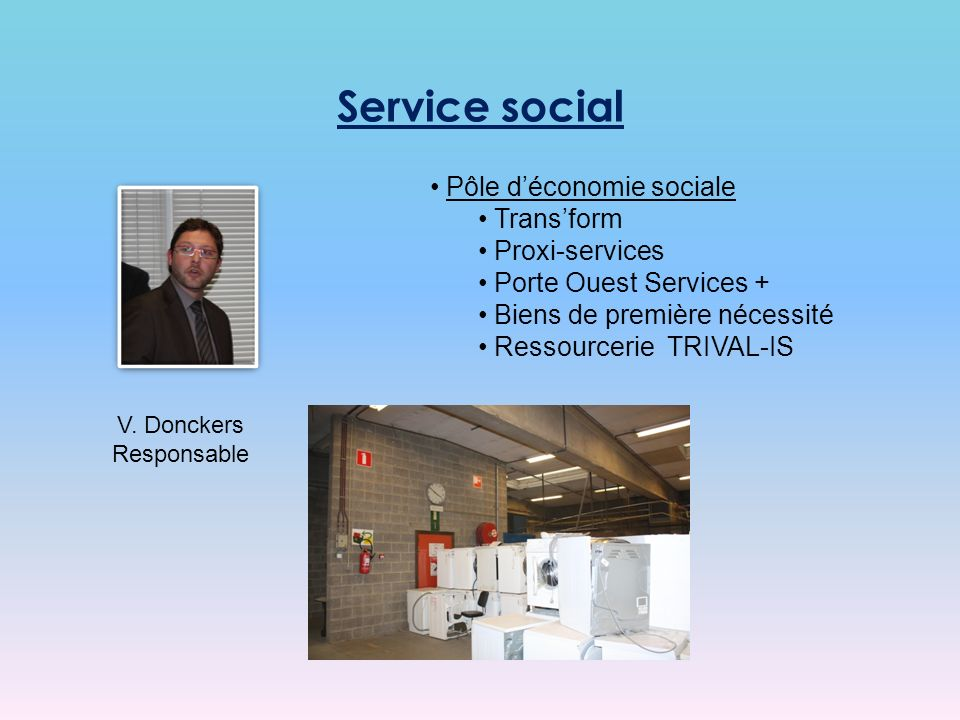 Pôle déconomie sociale Transform Proxi-services Porte Ouest Services + Biens de première nécessité Ressourcerie TRIVAL-IS V.