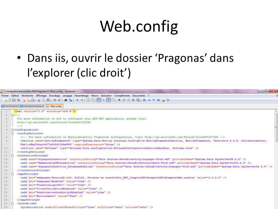 Web.config Dans iis, ouvrir le dossier Pragonas dans lexplorer (clic droit)