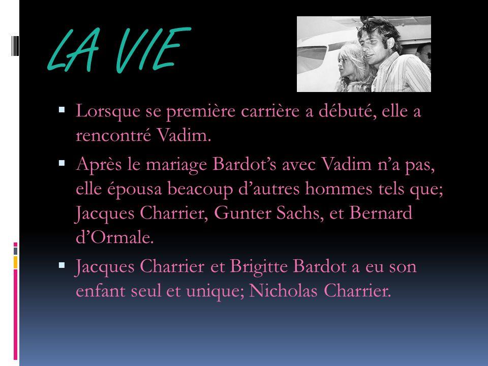 LA VIE Lorsque se première carrière a débuté, elle a rencontré Vadim. Après le mariage Bardots avec Vadim na pas, elle épousa beacoup dautres hommes t