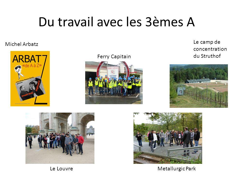 Du travail avec les 3èmes A Le Louvre Ferry Capitain Metallurgic Park Michel Arbatz Le camp de concentration du Struthof