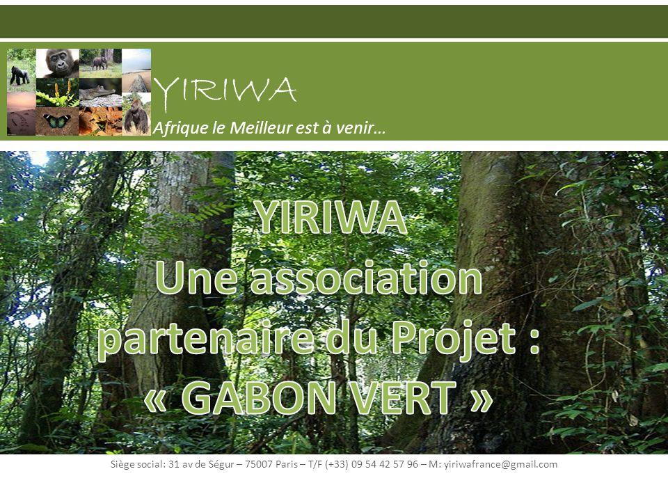 YIRIWA Afrique le Meilleur est à venir… Siège social: 31 av de Ségur – 75007 Paris – T/F (+33) 09 54 42 57 96 – M: yiriwafrance@gmail.com