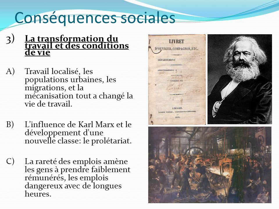 Conséquences sociales 3) La transformation du travail et des conditions de vie A)Travail localisé, les populations urbaines, les migrations, et la méc
