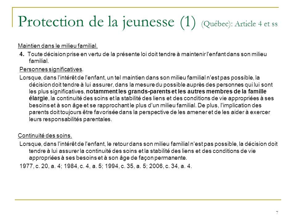 7 Protection de la jeunesse (1) (Québec): Article 4 et ss Maintien dans le milieu familial.