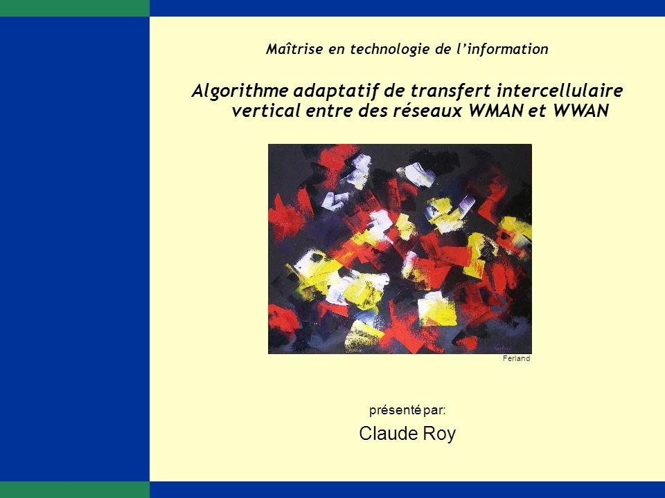 Algorithme adaptatif de transfert intercellulaire vertical entre des réseaux WMAN et WWAN 1 de 55 Introduction Problématique Contribution Simulateur S