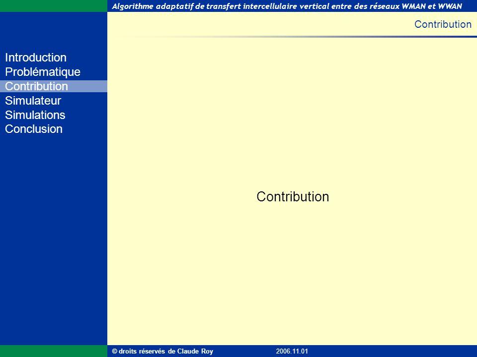 Algorithme adaptatif de transfert intercellulaire vertical entre des réseaux WMAN et WWAN 11 de 55 Introduction Problématique Contribution Simulateur