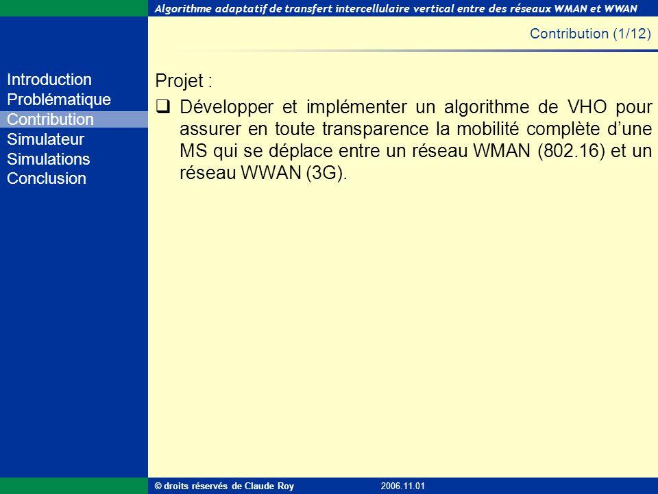 Algorithme adaptatif de transfert intercellulaire vertical entre des réseaux WMAN et WWAN 12 de 55 Introduction Problématique Contribution Simulateur