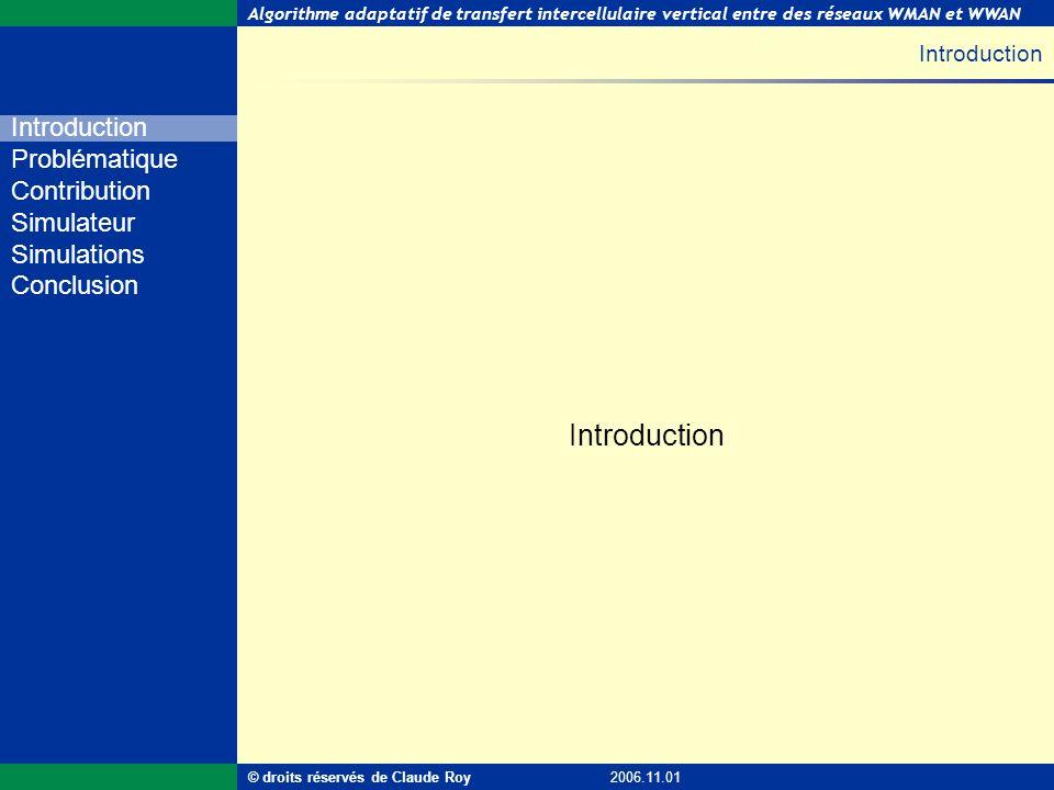 Algorithme adaptatif de transfert intercellulaire vertical entre des réseaux WMAN et WWAN 3 de 55 Introduction Problématique Contribution Simulateur S