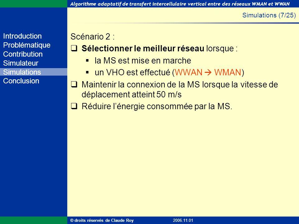 Algorithme adaptatif de transfert intercellulaire vertical entre des réseaux WMAN et WWAN 34 de 55 Introduction Problématique Contribution Simulateur