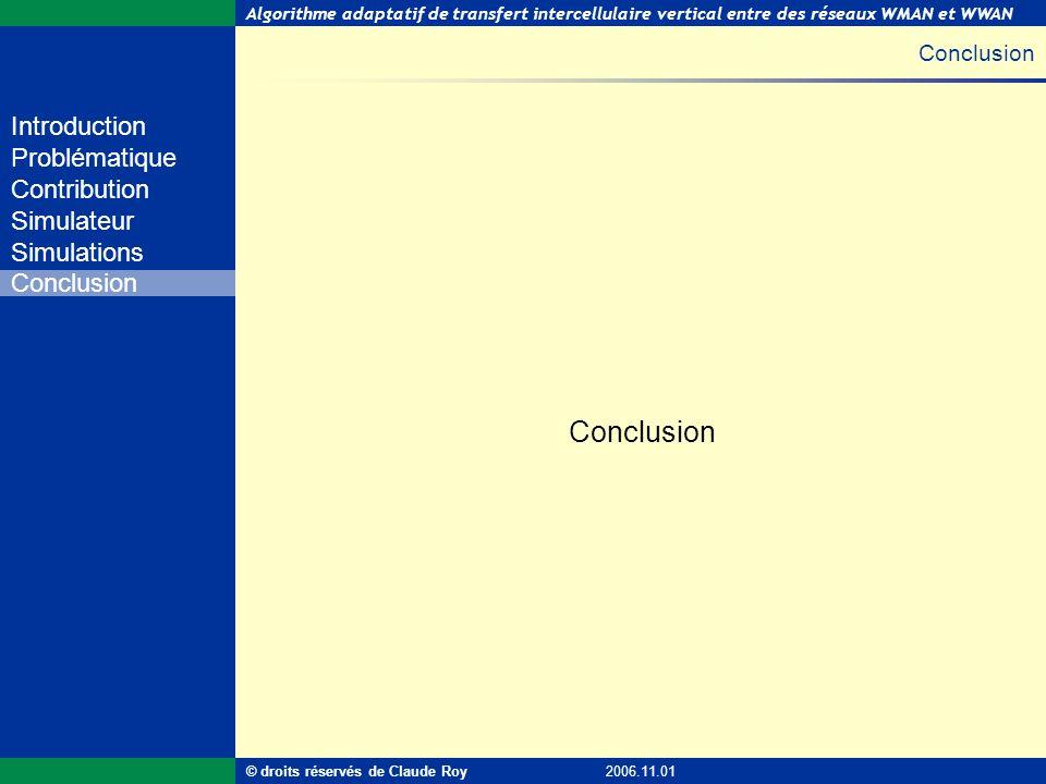 Algorithme adaptatif de transfert intercellulaire vertical entre des réseaux WMAN et WWAN 53 de 55 Introduction Problématique Contribution Simulateur