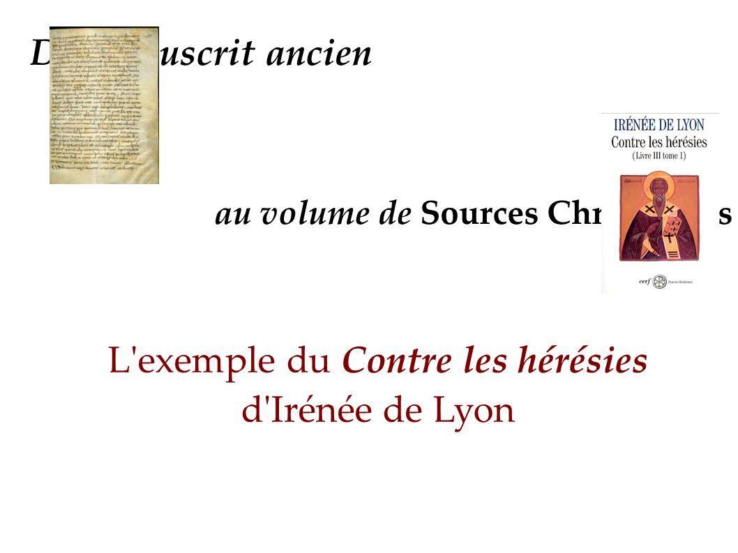 Du manuscrit ancien au volume de Sources Chrétiennes L exemple du Contre les hérésies d Irénée de Lyon
