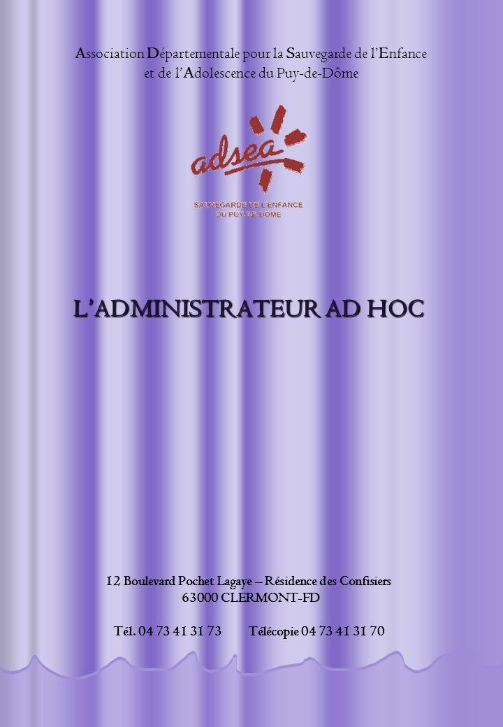 LADMINISTRATEUR AD HOC 12 Boulevard Pochet Lagaye – Résidence des Confisiers 63000 CLERMONT-FD Tél.