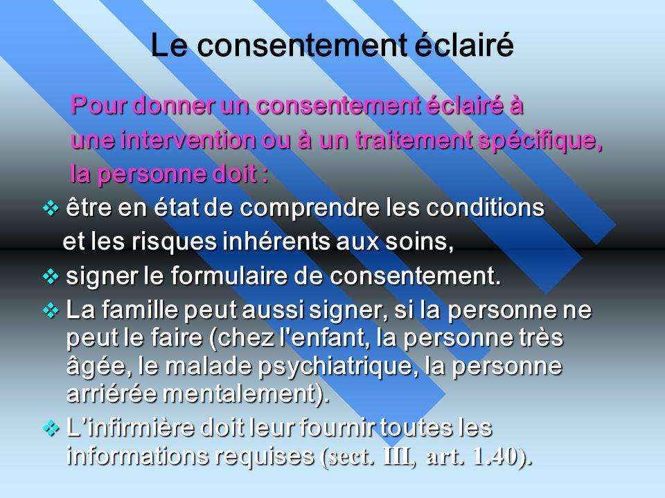 Le consentement éclairé Pour donner un consentement éclairé à une intervention ou à un traitement spécifique, une intervention ou à un traitement spéc
