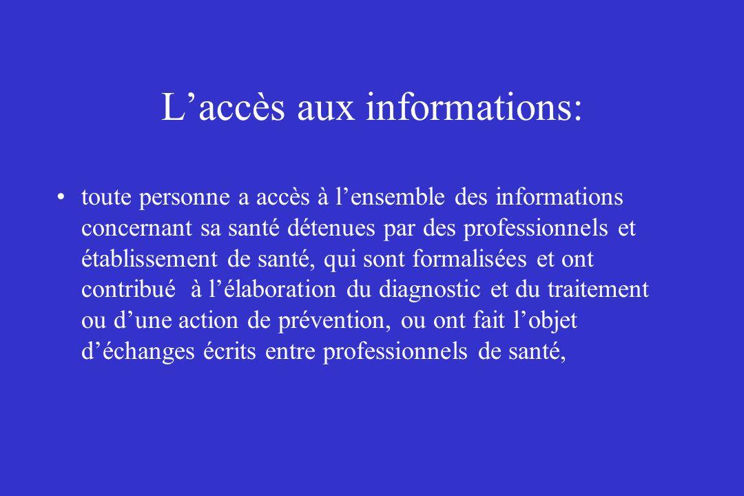 Laccès aux informations: toute personne a accès à lensemble des informations concernant sa santé détenues par des professionnels et établissement de s