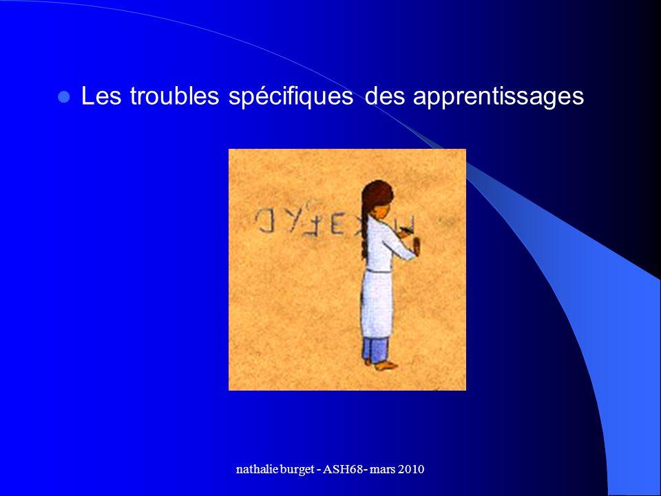 nathalie burget - ASH68- mars 2010 Les troubles spécifiques des apprentissages